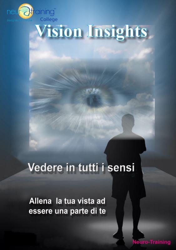 VISION INSIGHT / Visione Profonda – Vedi come vuoi vedere